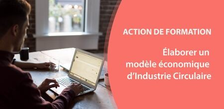 Formation | Elaborer un modèle économique d'Industrie Circulaire