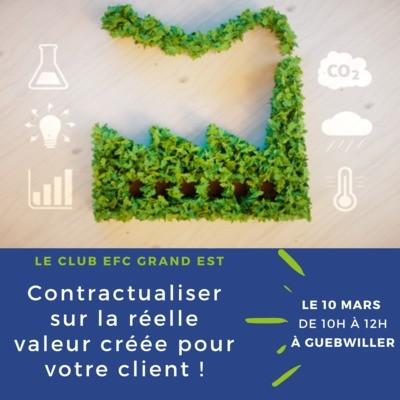 Club EFC Grand Est : Contractualiser sur la réelle valeur créée pour votre client !