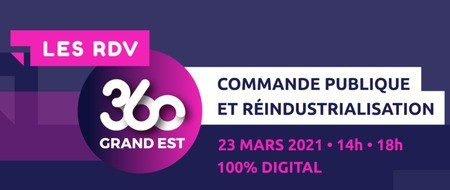 [Replay] les RDV DU 360 GRAND EST dédiés à la Commande Publique et la Réindustrialisation